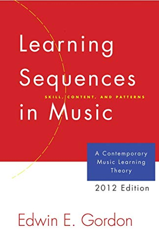 Learning Sequences in Music: A Contemporary Music Learning Theory 2012 Edition/G2345 ()
