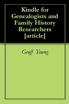 Kindle for Genealogists and Family History Researchers [article] by [Young, Geoff]