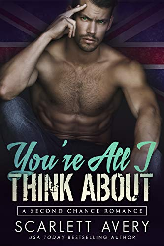(You're All I Think About: Alpha Male Romance (British Romance Trilogy Book 3))