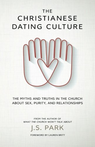 Download The Christianese Dating Culture: The Myths and Truths in the Church about Sex, Purity, and Relationships pdf