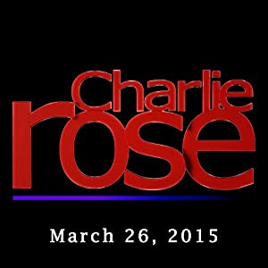 Charlie Rose: Bill Nighy and Tim Gunn, March 26, 2015 Radio/TV Program
