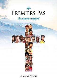 Les premiers pas du nouveau croyant (French Edition) by [Osseni, Chamime]