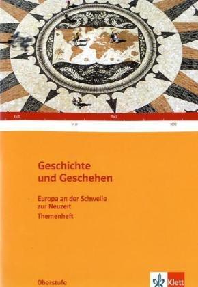 Geschichte und Geschehen - Oberstufe / Themenheft Europa an der Schwelle zur Neuzeit
