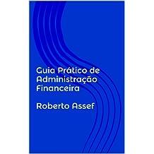 Guia Prático de Administração Financeira (Portuguese Edition)