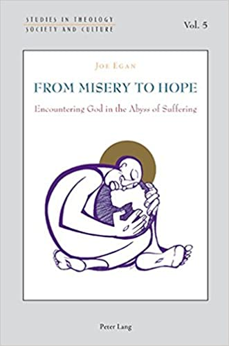 Book From Misery to Hope: Encountering God in the Abyss of Suffering (Studies in Theology, Society and Culture)