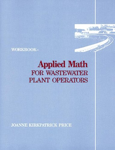 Applied Math for Wastewater Plant Operators - Workbook