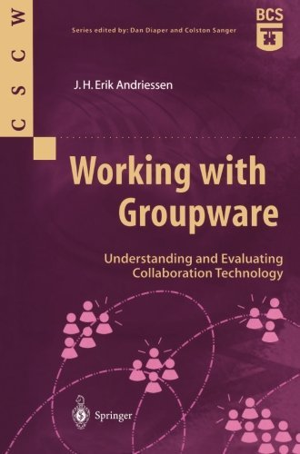 Download Working with Groupware: Understanding and Evaluating Collaboration Technology (Computer Supported Cooperative Work) Pdf
