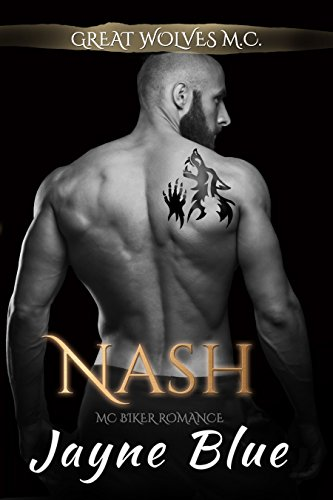Length Motorcycle (Nash: MC Biker Romance (Great Wolves Motorcycle Club Book 9))