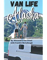 Van Life Alaska Guide: Boondocking in the 49th State