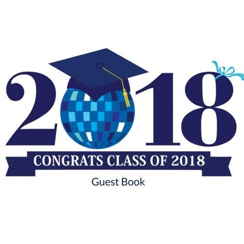 2018 Congrats Class of 2018 Guest Book: School Graduation