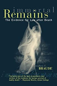 By Stephen E. Braude - Immortal Remains: 1st (first) Edition
