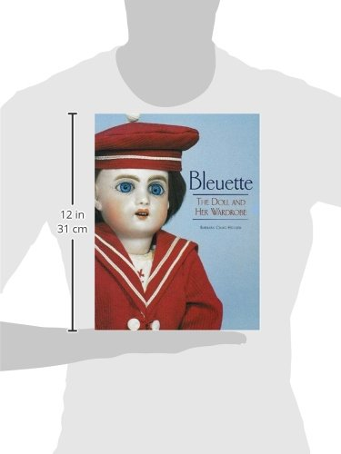 Bleuette: The Doll and Her Wardrobe