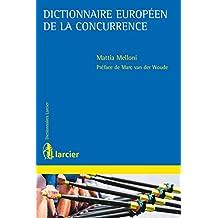 Dictionnaire européen de la concurrence (Dictionnaires Larcier) (French Edition)