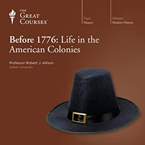 Before 1776: Life in the American Colonies Lecture