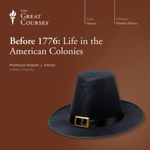 Before 1776: Life in the American Colonies