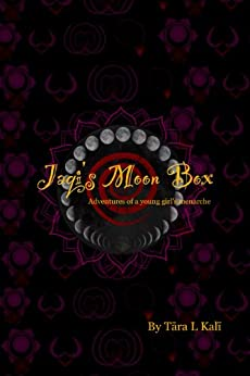 Jaqi's Moon Box: Adventures of a young girl's menarche by [Kali, Tara L]