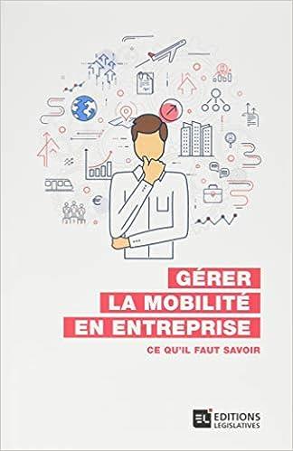 Gérer la mobilité en entreprise: Ce quil faut savoir EDL ED.LEGISLAT: Amazon.es: Collectif: Libros en idiomas extranjeros