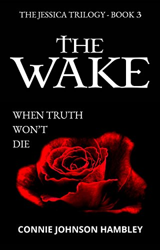 The Wake (The Jessica Trilogy Book 3) by [Hambley, Connie Johnson]
