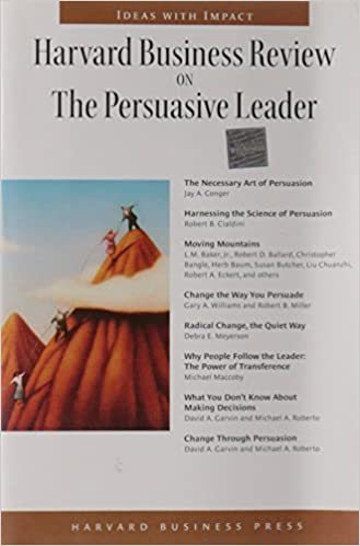 Harvard Business Review on the Persuasive Leader (Harvard Business Review Paperback Series) (Harvard Business Review Paperback Series)