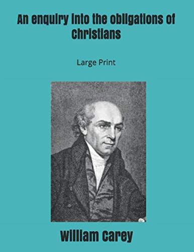 An enquiry into the obligations of Christians: Large Print