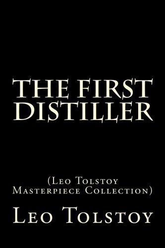 The First Distiller: (Leo Tolstoy Masterpiece (Distiller Collection)