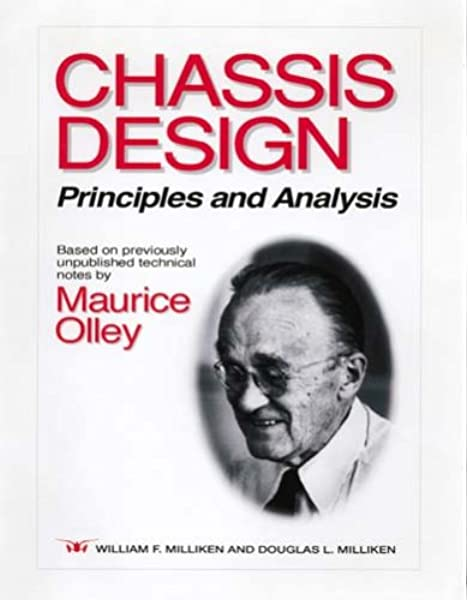Chassis Design Principles And Analysis R 206 Milliken William F Milliken Douglas L Olley Maurice 9780768008265 Amazon Com Books