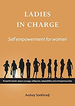 Ladies in Charge: Self Empowerment for Women (Inspiring Women Stories Book 2) by [Soekhradj, Audrey]