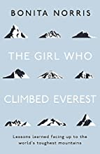 The Girl Who Climbed Everest: Lessons learned facing up to the world's toughest mountains