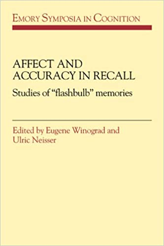 Book Affect and Accuracy in Recall: Studies of 'Flashbulb' Memories (Emory Symposia in Cognition)