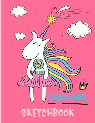 "Good Girl Sketchbook: Cute Unicorn Kawaii Sketchbook for Girls with 100 Pages of 8.5""x11"" Blank Paper for Drawing, Doodling or Learning to Draw (Kids Unicorn Sketch Book)"
