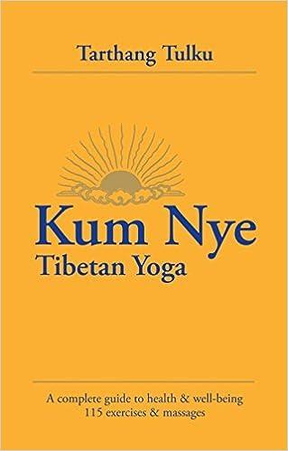 By Tarthang Tulku Kum Nye Tibetan Yoga: A Complete Guide to ...