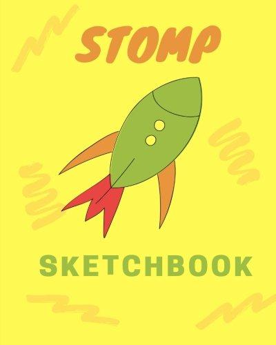 Stomp Sketchbook: Large Yellow Stomp Rocket 8x10, Drawing, Doodling or Writing, Blank Notebook (Elite Sketchbook) (Pad Stars Stomp)