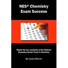 NES Chemistry Exam Success: Master the key vocabulary of the National Evaluation Series Exam in Chemistry