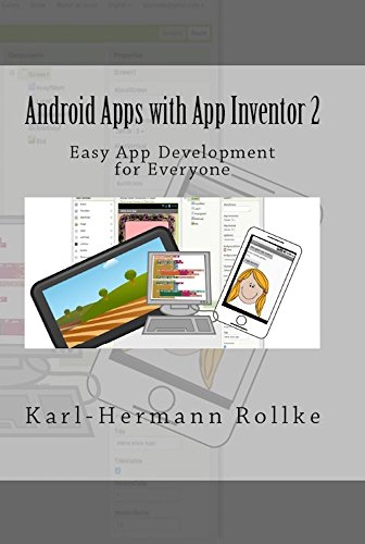 Android Apps with App Inventor 2: Easy App Development for Everyone