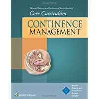 Wound, Ostomy and Continence Nurses Society (R) Core Curriculum: Continence Management