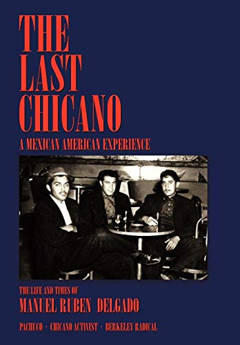 The Last Chicano: A Mexican American Experience