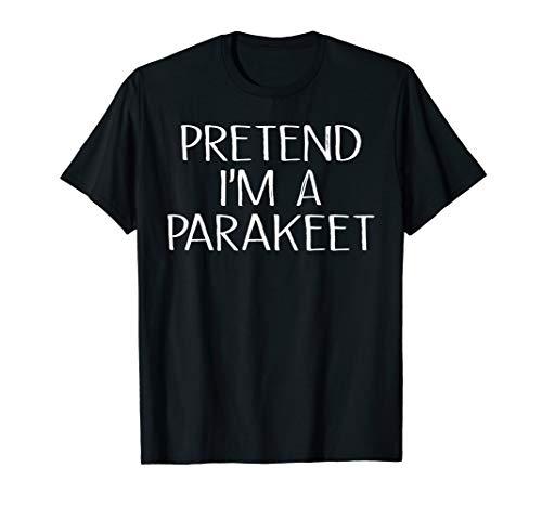 Pretend I'm A Parakeet Costume T Shirt]()