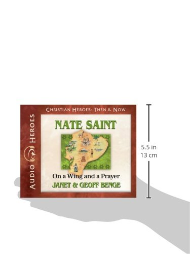 Nate Saint Audiobook: On a Wing and a Prayer (Christian Heroes: Then & Now) (Christian Heroes Heroes of History)