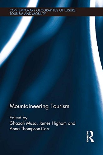 (Mountaineering Tourism (Contemporary Geographies of Leisure, Tourism and Mobility Book 55))