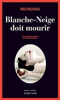 Blanche-Neige doit mourir : roman, Neuhaus, Nele