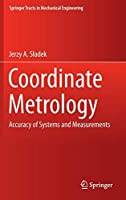 Coordinate Metrology: Accuracy of Systems and Measurements (Springer Tracts in Mechanical Engineering)