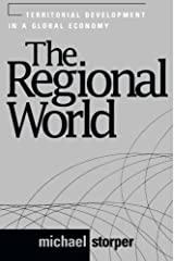 The Regional World: Territorial Development in a Global Economy (Perspectives on Economic Change) Paperback