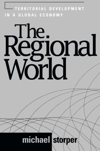 The Regional World: Territorial Development in a Global Economy (Perspectives on Economic Change)