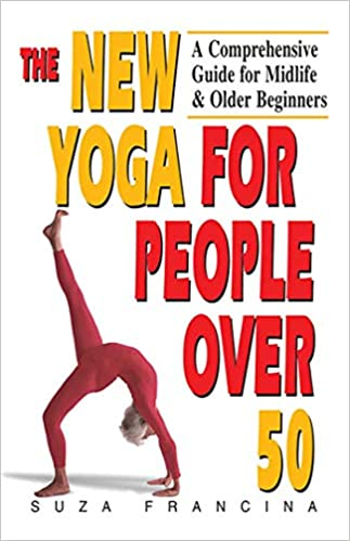 Amazon.com: The New Yoga for People Over 50: A Comprehensive ...