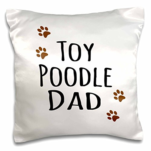 Poodle Throw - 3dRose pc_153999_1 Toy Poodle Dog Dad Doggie x Breed Muddy Brown Paw Prints Doggy Lover Proud Pet Owner Love Pillow Case, 16