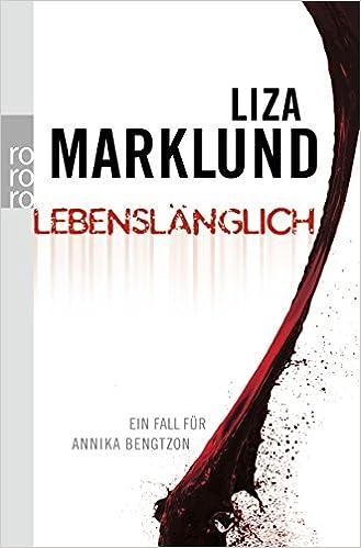 Lebenslänglich Ein Fall Für Annika Bengtzon Band 7 Amazon
