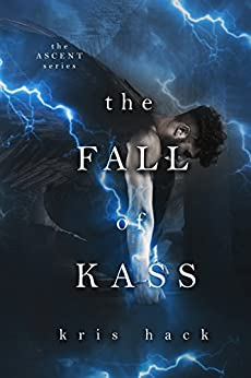 The Fall of Kass (Ascent Series Book 2) by [Hack, Kris]