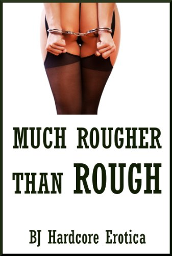 Rough by Jamey: Ten Stories of Very Rough Sex