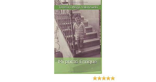 Mi primo Enrique: Amazon.es: Ortega Valenzuela, Teresa: Libros