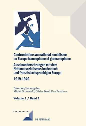 Confrontations au national-socialisme en Europe francophone et germanophone (19191949) / Auseinandersetzungen mit dem Nationalsozialismus im deutsch- ... (Convergences) (French and German Edition)